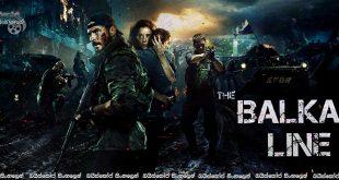 The Balkan Line (2019) aka Balkanskiy rubezh Sinhala Subtitles | ත්රස්තවාදීන් මැඩලීමට තම දිවි පරදුවට තැබූ වීර බළකාය  [සිංහල උපසිරසි සමඟ]
